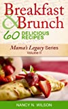 Breakfast and Brunch - 60 Delicious Recipes (Mama's Legacy Series)