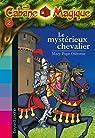 La Cabane Magique, Tome 2 : Le mystérieux chevalier