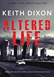 Altered Life: The exciting debut of the gripping Sam Dyke detective thriller series (Sam Dyke Investigations Book 1)