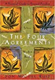 The Four Agreements: A Practical Guide to Personal Freedom a Toltec Wisdom Book (Ruiz, Miguel, Toltec Wisdom Book.)