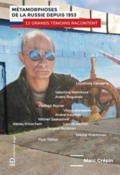 Métamorphoses de la Russie depuis 1953 - 12 grands témoins racontent