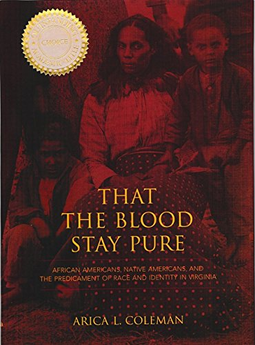 That the Blood Stay Pure: African Americans, Native Americans, and the Predicament of Race and Identity in Virginia (Blacks in the Diaspora)
