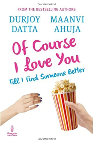 Durjoy Datta Books List : Of Course I Love You
