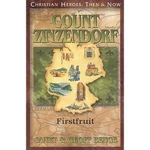 Count Zinzendorf: First Fruit (Christian Heroes: Then & Now)