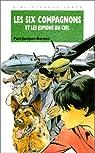 Les Six Compagnons, tome 20 : Les six compagnons et les espions du ciel