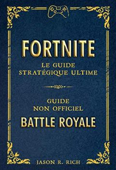Telecharger Fortnite Le Guide Strategique Ultime Pdf Ebook