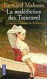 La malédiction des Trencavel, Tome 1 : Adélaïs, comtesse de Toulouse