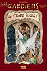 Les gardiens, tome 1 : Le grand secret