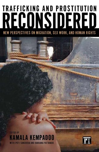 Trafficking and Prostitution Reconsidered: New Perspectives on Migration, Sex, Work, and Human Rights (Transnational Feminist Studies)