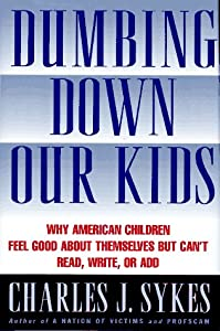"Cover of ""Dumbing Down Our Kids: Why Amer..."