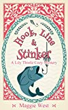 Hook, Line and Stinker (A Lily Thistle Cozy Mystery Book 1)