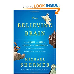 the believing brain from ghosts and gods to politics and conspiracieshow we construct beliefs and reinforce them as truths