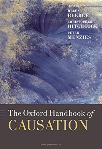 The Oxford Handbook of Causation (Oxford Handbooks)