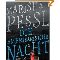 Die amerikanische Nacht / Marisha Pessl