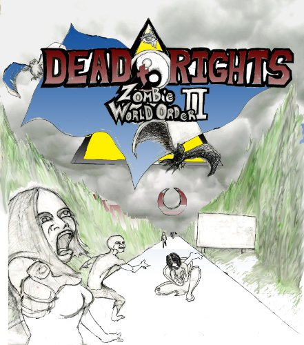 DEAD TO RIGHTS: Zombie World Order Part Two