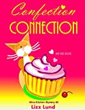 Confection Connection: #3 Humorous Cozy Mystery - Funny Adventures of Mina Kitchen - with Recipes (Mina Kitchen Cozy Mystery)