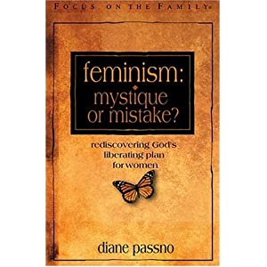 Feminism: Mystique or Mistake? (Renewing the Heart)