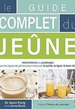 Livres Couvertures de Le Guide Complet Du Jeûne