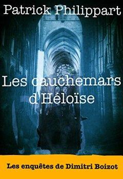 Livres Couvertures de Les cauchemars d'Héloïse (Les enquêtes de Dimitri Boizot t. 6)