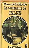 Chronique des Whiteoaks, tome 16 : Le centenaire de Jalna