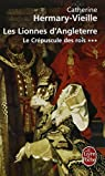 Le Crépuscule des rois, Tome 3 : Les Lionnes d'Angleterre