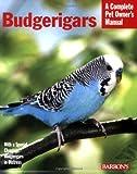 Budgerigars (Barron's Complete Pet Owner's Manuals)