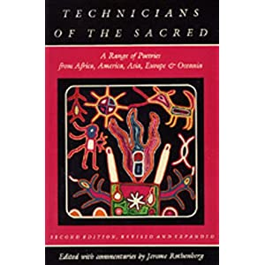 Technicians of the Sacred: A Range of Poetries from Africa, America, Asia, Europe and Oceania, Second edition, Revised and Expanded