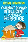 Comment devenir intelligent en mangeant du porridge