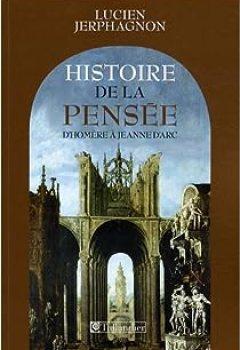 Livres Couvertures de Histoire De La Pensée D'Homère à Jeanne D'Arc