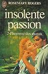 Insolente passion, tome 2 : L'Homme des marais