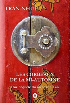 Livres Couvertures de Les Corbeaux de la Mi-Automne (Une enquête du mandarin Tân t. 8)