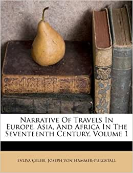 Narrative Of Travels In Europe, Asia, And Africa In The ...