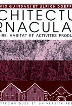 Telecharger Architecture Vernaculaire Territoire Habitat Et Activites Productives Pdf Ebook Silvio Guindani