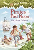 Magic Tree House #4: Pirates Past Noon (A Stepping Stone Book(TM))
