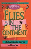 Flies in the Ointment Medical Quacks, Quirks and Oddities (Medical Mysteries 3)