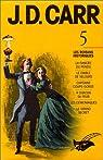 J. D. Carr : Intégrale 5, Les romans historiques