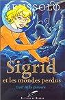 Sigrid et les Mondes perdus, tome 1 : L'oeil de la pieuvre