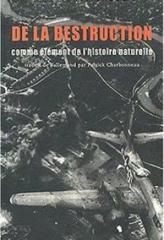 Livres Couvertures de De La Destruction Comme élément De L'histoire Naturelle