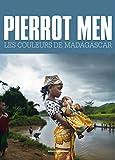 Pierrot Men, les couleurs de Madagascar par Pierro tMen
