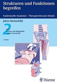 Buchdeckel von Strukturen und Funktionen begreifen - Funktionelle Anatomie: 2: LWS, Becken, Hüftgelenk, Untere Extremität (Physiofachbuch)