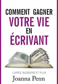 Livres Couvertures de Comment gagner votre vie en écrivant: Quittez votre job et gagnez de l'argent avec vos écrits (Ecrivain professionnel t. 1)