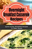 Overnight Breakfast Casserole Recipes: Delicious, Stress Free Breakfast and Brunch Recipes (Breakfast,Breakfast cookbooks, Breakfast recipes, Breakfast, Breakfast Casserole Recipes)