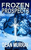 Frozen Prospects (The Guadel Chronicles Volume 1)