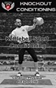 Knockout Conditioning: Kettlebell Sport Conditioning