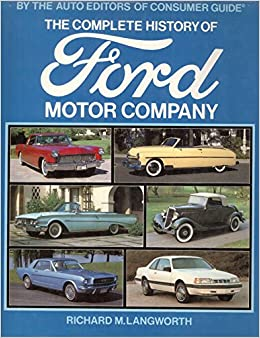 Complete History of Ford Motor Company: Amazon.co.uk ...