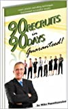 90 Recruits in 90 Days - Guaranteed: Learn proven techniques that will improve your multi level marketing recruiting skills.