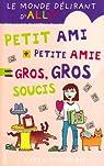 Le Monde délirant d'Ally, tome 2 : Petit ami + petite amie=gros, gros soucis
