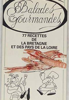 Livres Couvertures de Balades gourmandes : 77 recettes de la Bretagne et des pays de la Loire