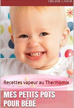Telecharger Mes Petits Pots Pour Bebe Recettes Vapeur Au