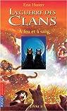 La guerre des clans, tome 2 : A feu et à sang